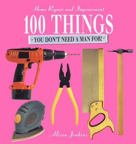 100 Things You Don't Need a Man For cover