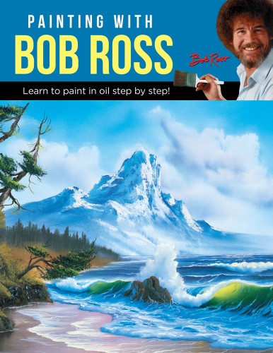 Painting with Bob Ross: Learn to Paint in Oil Step by Step cover