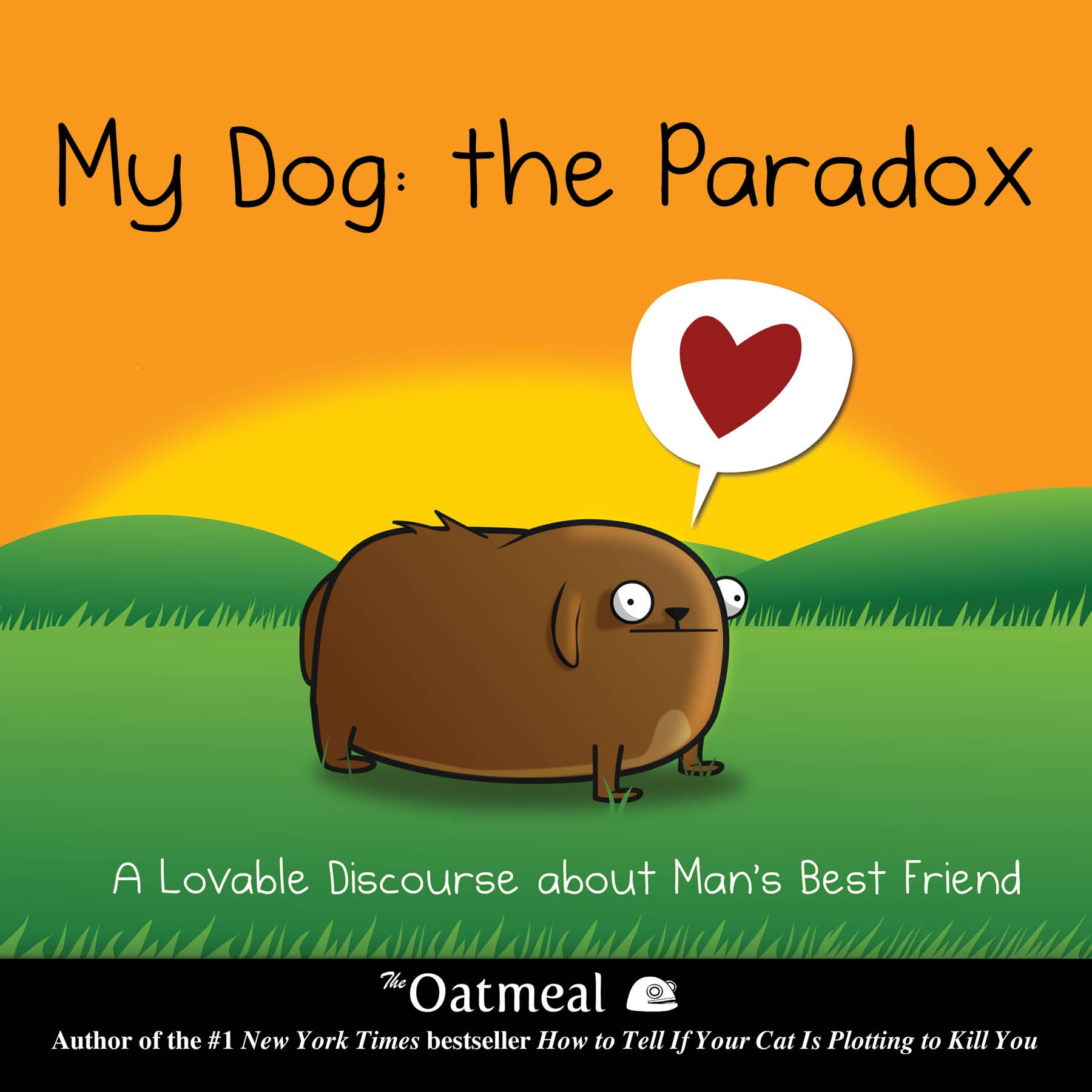 My Dog: The Paradox, A Lovable Discourse about Man's Best Friend cover