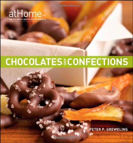 Chocolates and Confections at Home with The Culinary Institute of America cover